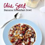 Chia Seed Banana Breakfast Bowl |www.flavourandsavour.com Best way to start the day.