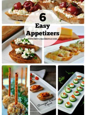 6 Easy Appetizers to make for your next party. |www.flavourandsavour.com