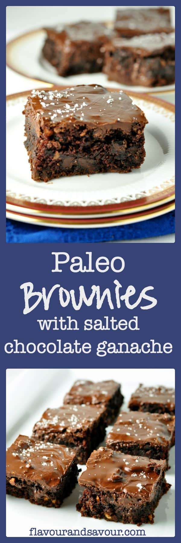 Paleo Brownies with Salted Chocolate Ganache. |www.flavourandsavour.com