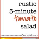 5-minute Rustic Tomato Salad with Fresh Basil |flavourandsavour.com