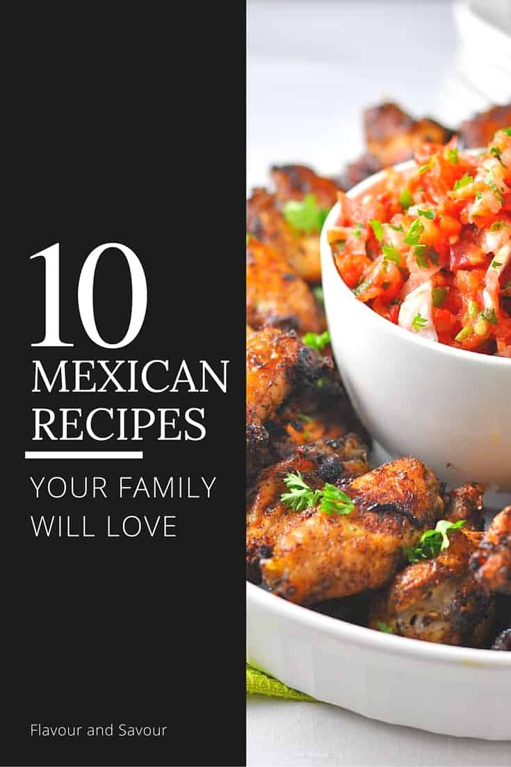 10 Mexican Recipes Your Family Will Love