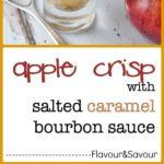 Gluten-free Apple Crisp with Salted Caramel Bourbon Sauce |www.flavourandsavour.com