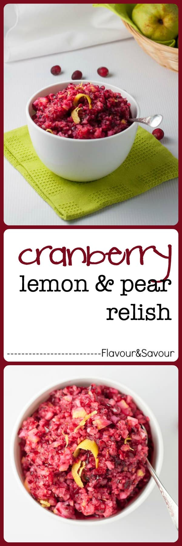 Cranberry Lemon and Pear Relish. A fresh, raw zesty relish that is a great alternative to cranberry sauce. Takes 5 minutes to make!