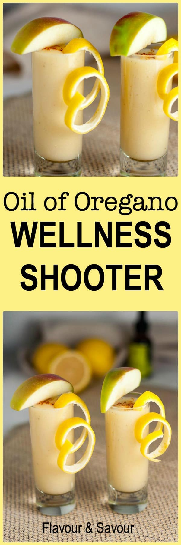 Oil of Oregano Wellness Shooter. Take at the first sign of a cold to help fight it off. Full of immune boosting lemon, ginger, apple and cayenne. |www.flavourandsavour.com