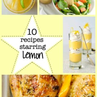 10 recipes starring Lemon! Chicken dishes, vegetable sides, desserts, salad, muffins and even Sangria!