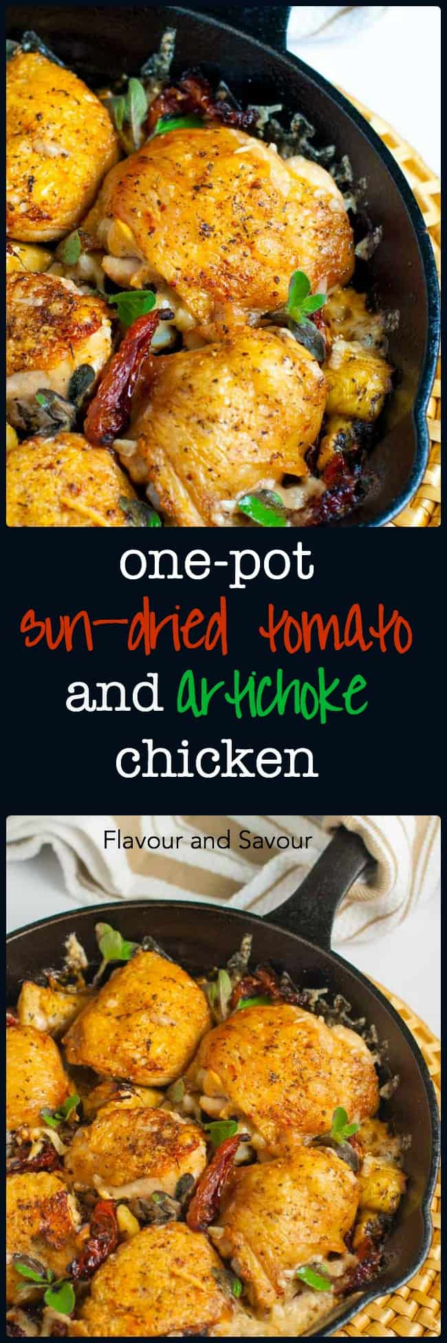 One-Pot Baked Sun-dried Tomato and Artichoke Chicken Thighs. Transport yourself to the hill towns of Tuscany with this easy chicken recipe full of the flavours of Italy. It's an easy recipe and a one-pot dish.