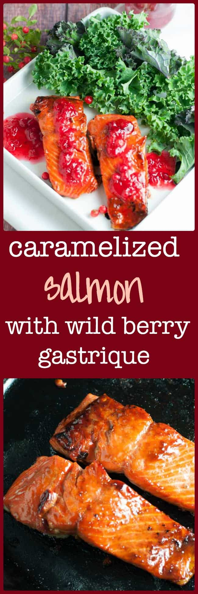 Caramelized Sockeye Salmon with Wild Berry Gastrique. Use local berries to top this sweet and salty, lightly browned crust on succulent wild fish. |www.flavourandsavour.com