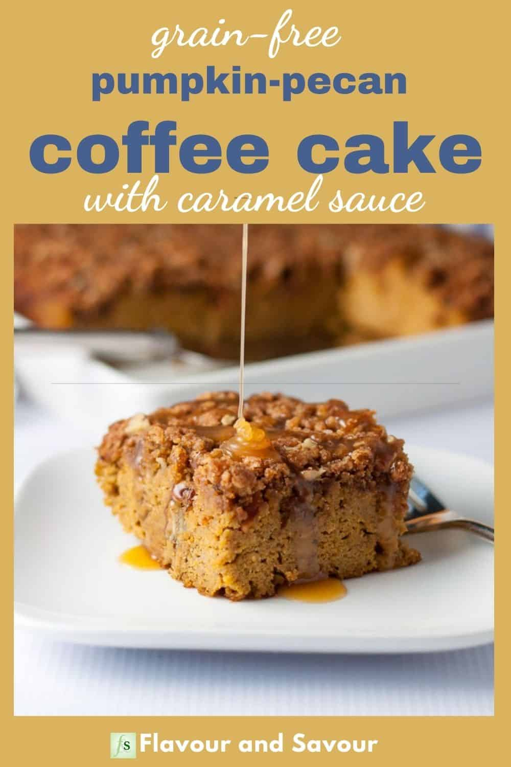 Image and Text overlay Pumpkin Pecan Caramel Coffee Cake