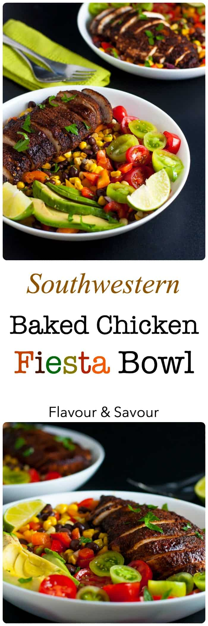 Look no further for a healthy dinner-in-a-bowl than this Southwestern Fiesta Baked Chicken Bowl. It's made with lean taco-seasoned chicken breasts and a fresh chopped salad made with black beans, corn, peppers. red onions, and jalapeño. Top it all off with tiny tomatoes and sliced avocado and drizzle with a zesty vinaigrette. |www.flavourandsavour.com