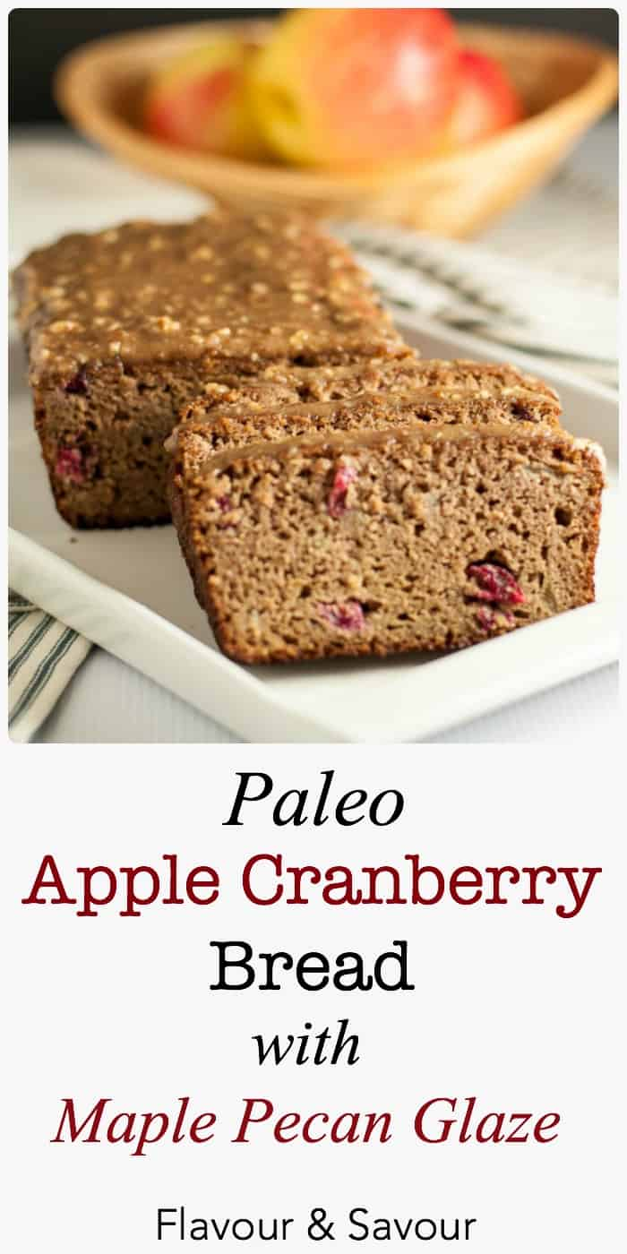This Grain-Free Apple Cranberry Bread is tender and moist. It's topped with a naturally sweet glaze made from pecans, maple syrup and coconut oil. A healthy paleo snack! |www.flavourandsavour.com