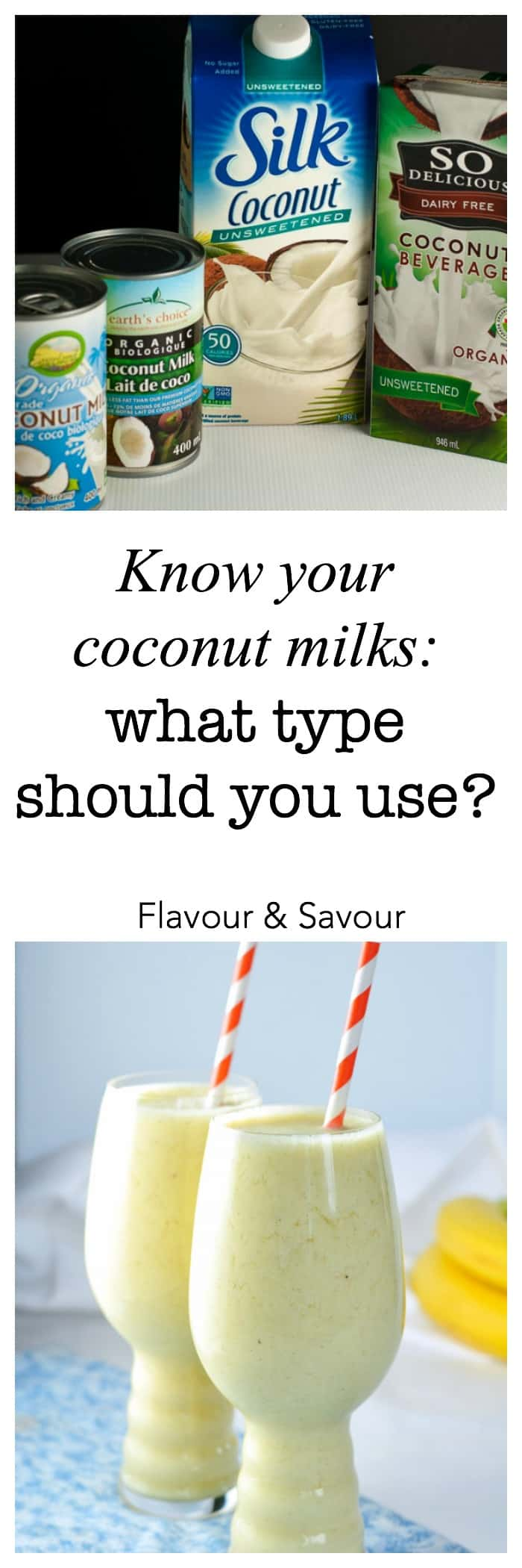 Know Your Coconut Milks: What type of coconut milk should I use in this recipe? A quick guide. |www.flavourandsavour.com