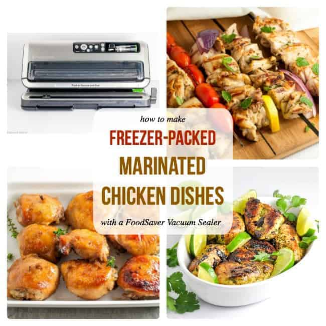 How to Make Freezer-Packed Marinated Chicken Dishes with a Foodsaver Vacuum Sealer. Find 3 Easy Chicken Meals to Marinate, Freeze and Bake