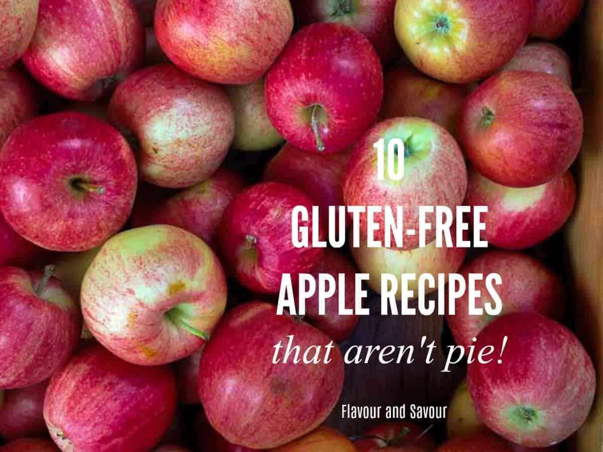 10 Gluten-free apple recipes that aren't pie!