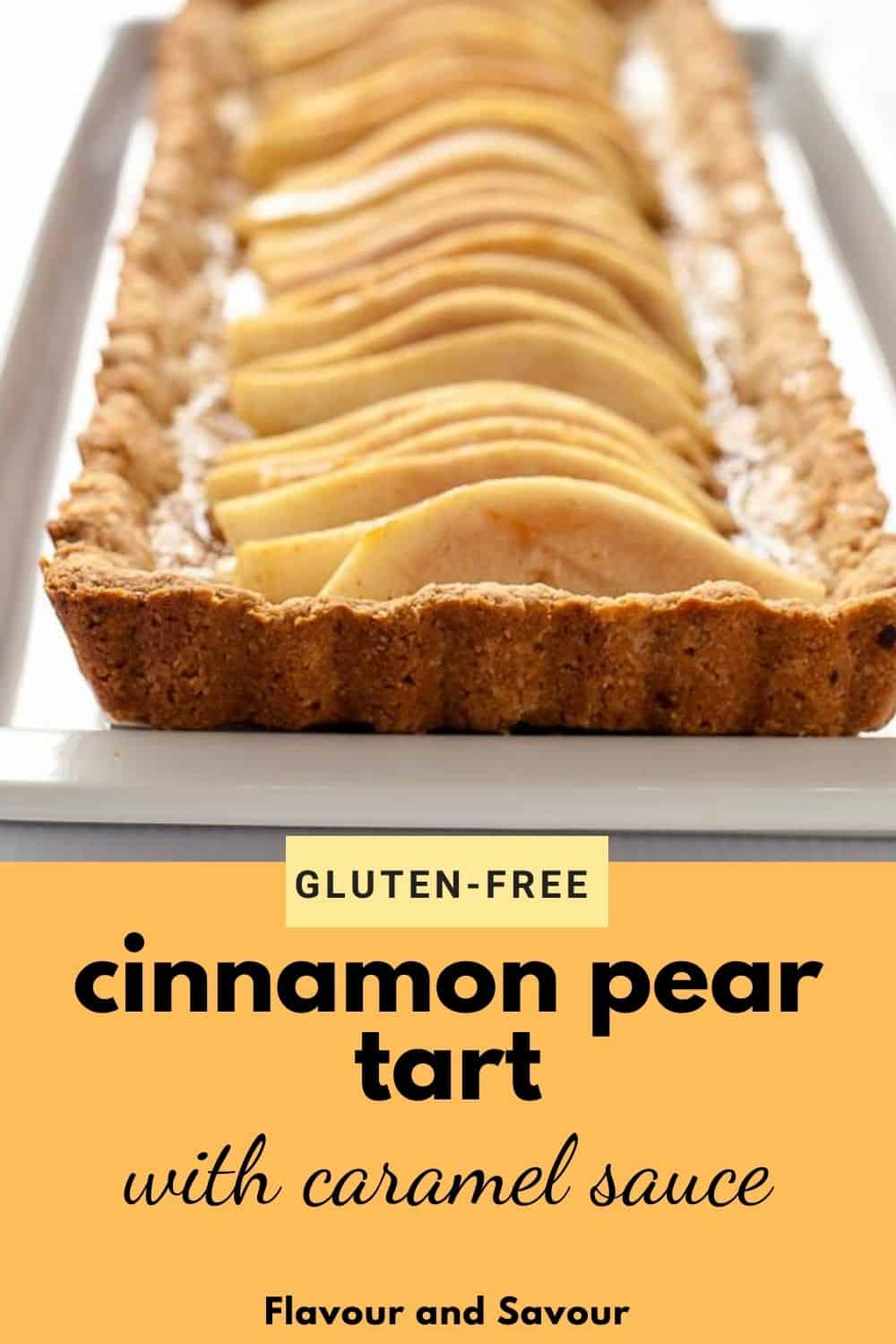 Pinterest graphic for Gluten-free Cinnamon Pear Tart with Caramel Sauce