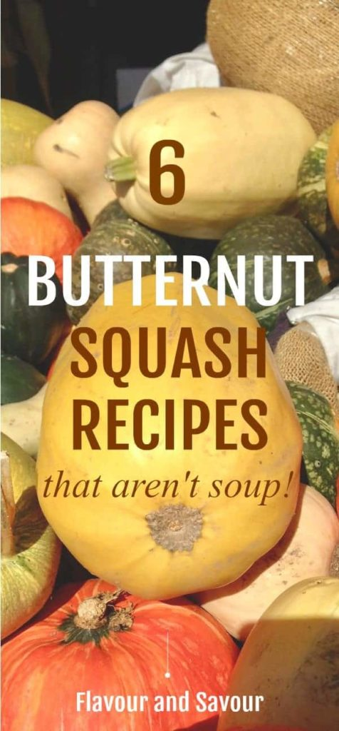 6 butternut squash recipes that aren't soup! |www.flavourandsavour.com