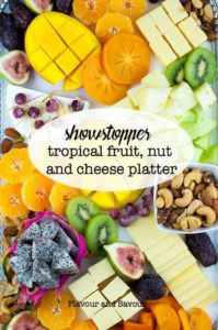 Showstopping Tropical Fruit, Nut and Cheese Platter