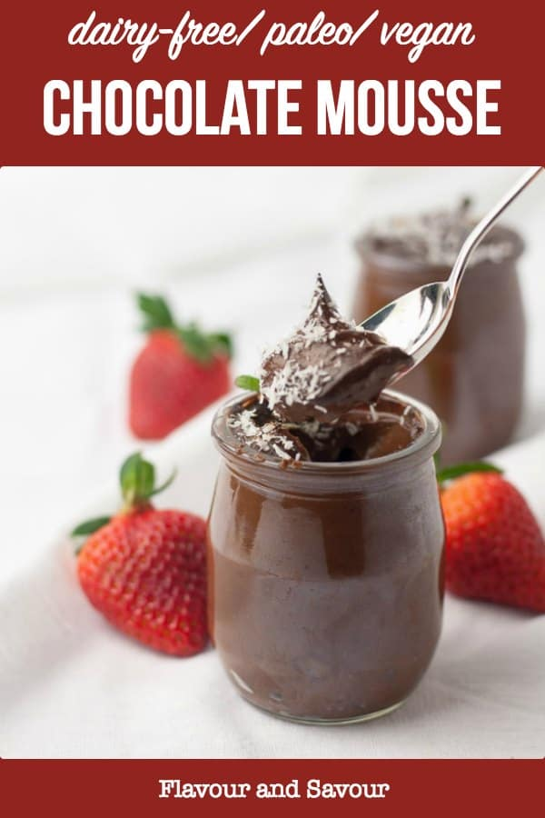 Paleo Chocolate Mousse. Dairy-free and Vegan too. This chocolate mousse is silky smooth, decadent and delicious. Made with avocado, cacao (or cocoa) and naturally sweetened, it's guilt-free. #flavourandsavour #chocolate #dessert #paleo #glutenfree #dairy-free #avocado