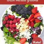 Overhead view of Triple Berry Mixed Green Salad with Text overlay