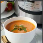 Pinterest PIn for Creamy Tomato Soup made in an Instant Pot