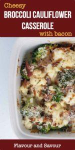 Cheesy Broccoli Cauliflower Casserole with Bacon title