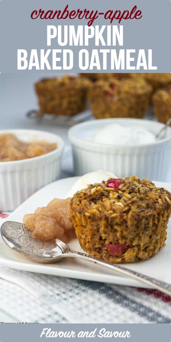 Wake up to a warm, comforting breakfast of Cranberry-Apple Pumpkin Baked Oatmeal. Perfect for a grab-and-go breakfast! #pumpkin #bakedoatmeal #applesauce #cranberry #mealprep #flavourandsavour