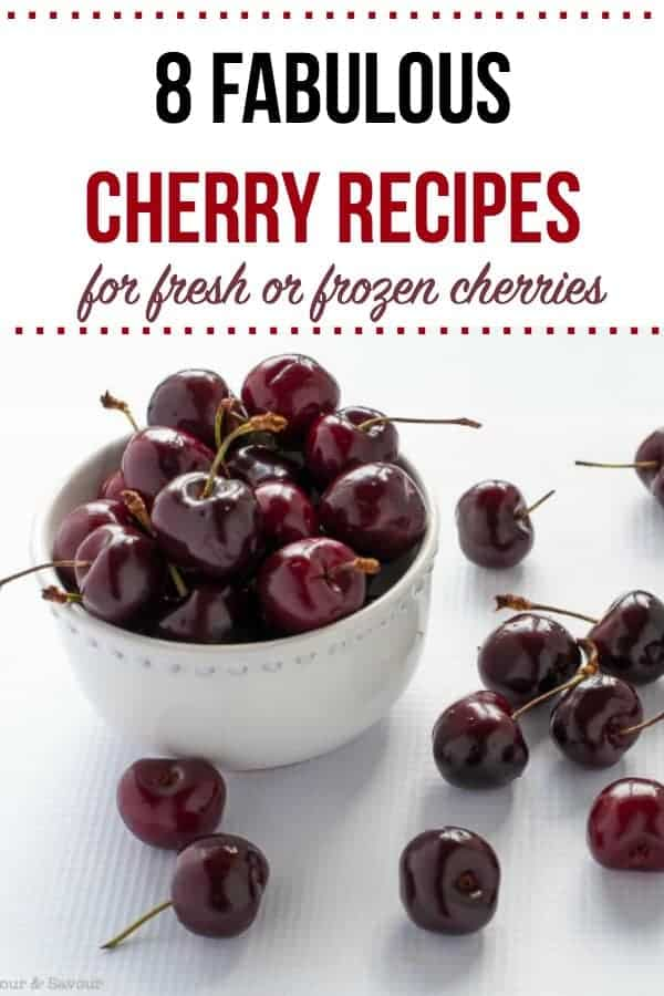 text with image of a bowl of cherries for 8 fabulous cherry recipes