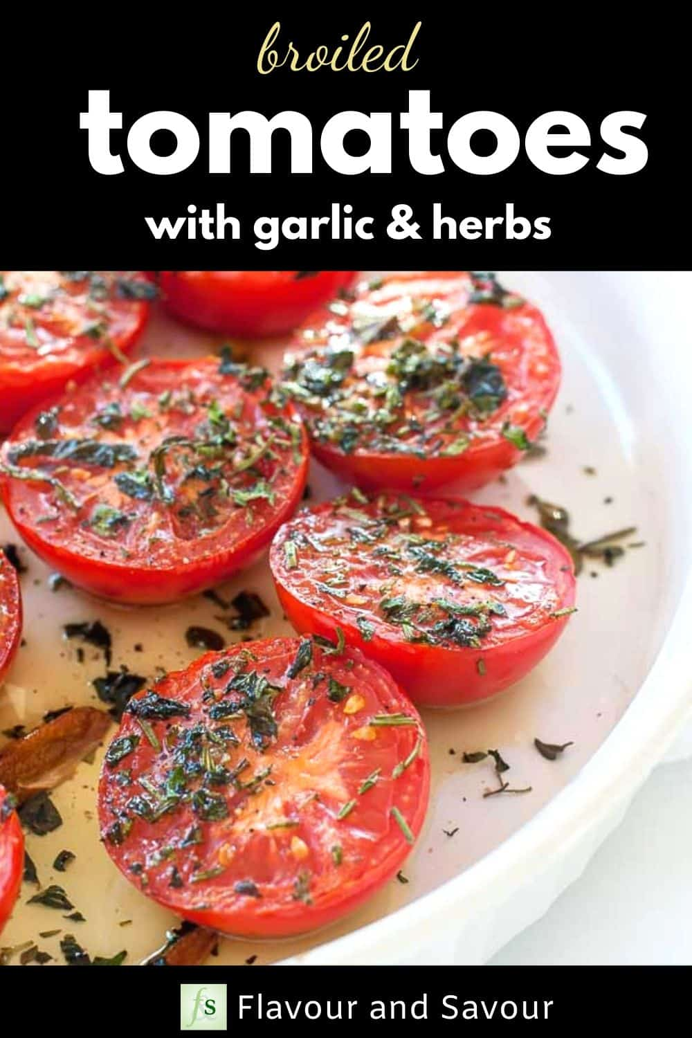 Broiled Italian Tomatoes with Garlic and Herbs with text overlayI