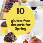 10 Gluten Free Desserts for Spring pin
