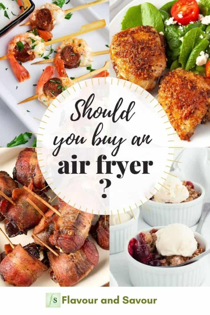 Images with text overlay for Should you buy an Air Fryer?