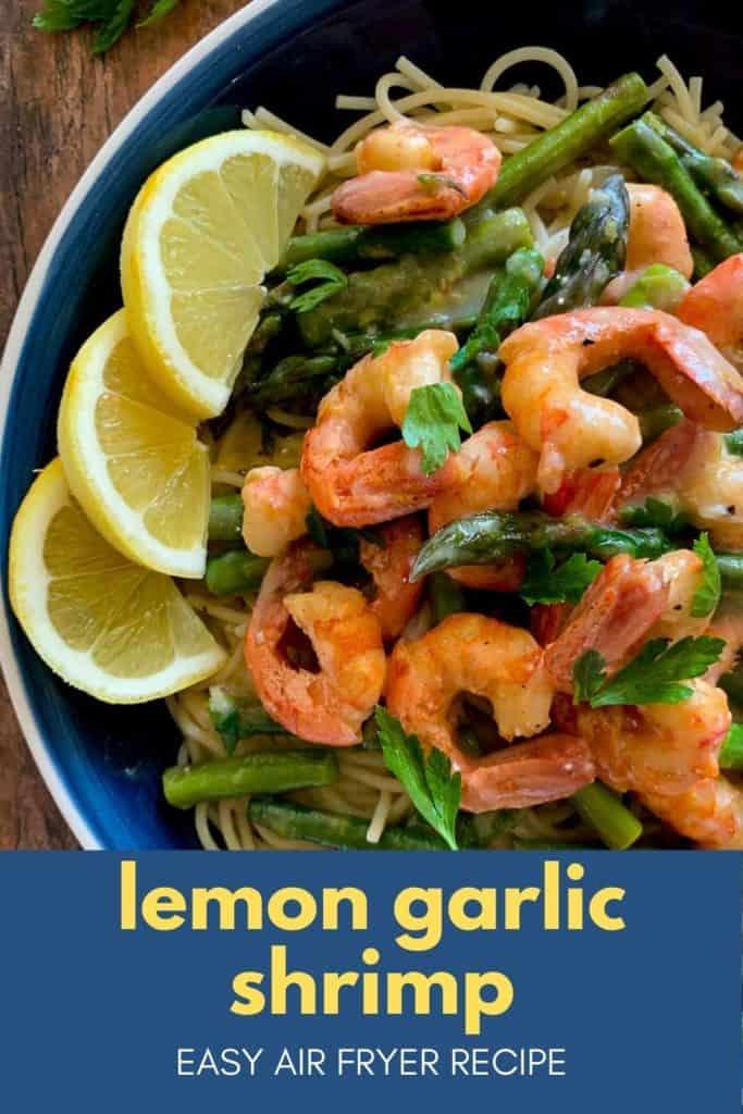 Image and text overlay for Lemon Garlic Shrimp an easy air fryer recipe