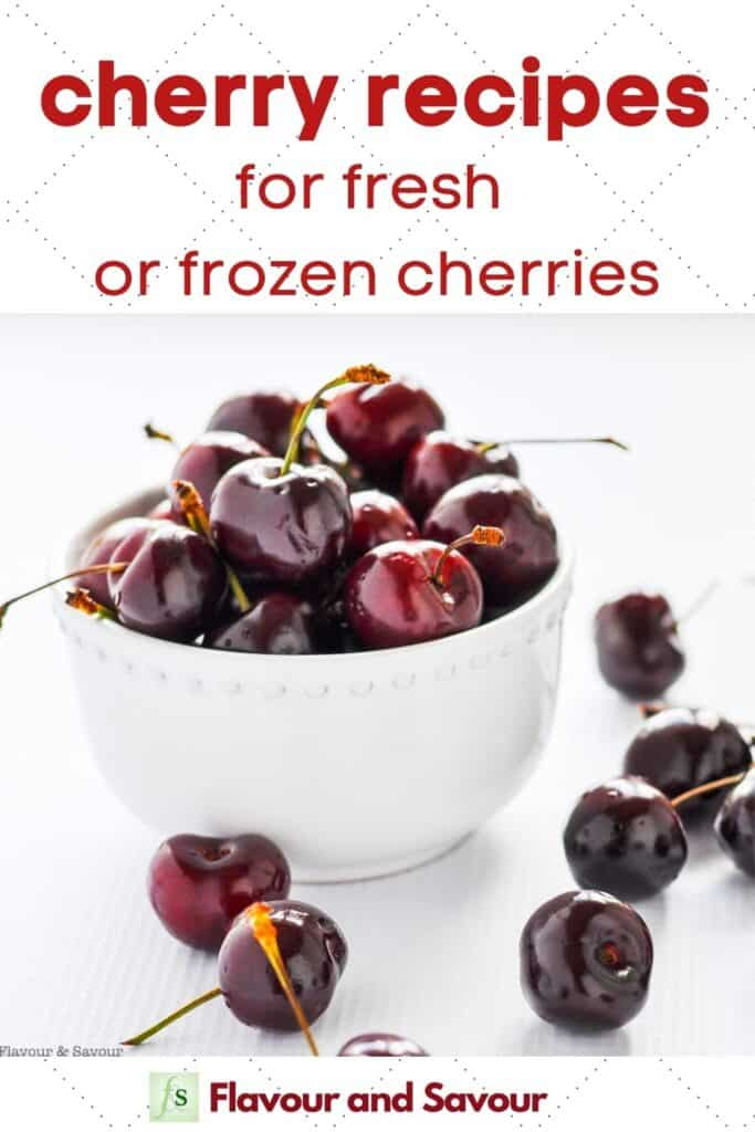 image with text for Cherry Recipes for fresh or frozen cherries